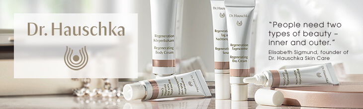 Dr Hauschka - Your skin would choose it.